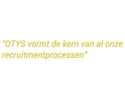 OTYS vormt de kern van al onze recruitmentprocessen